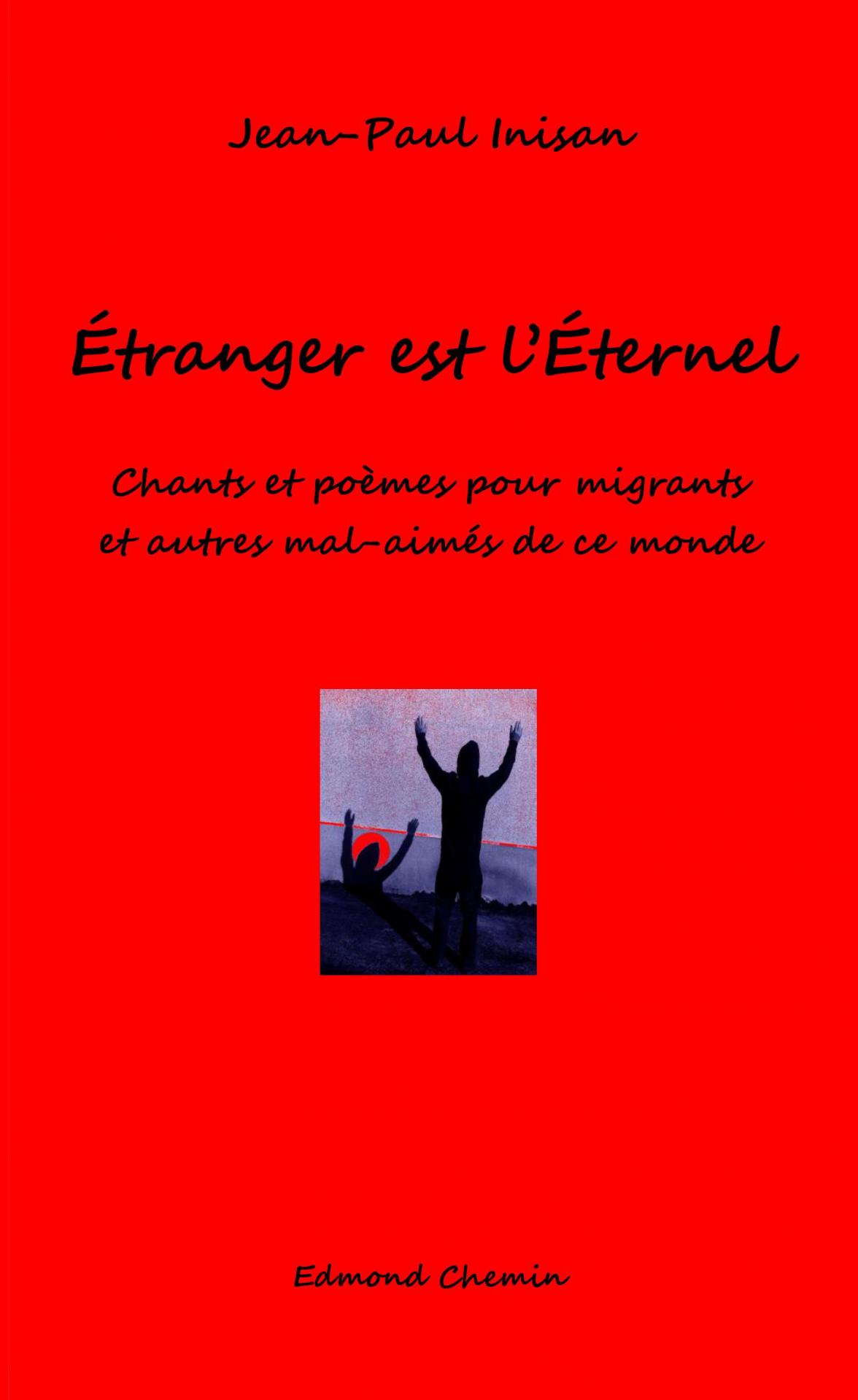 étranger Est Léternel Chants Et Poèmes Pour Migrants Et