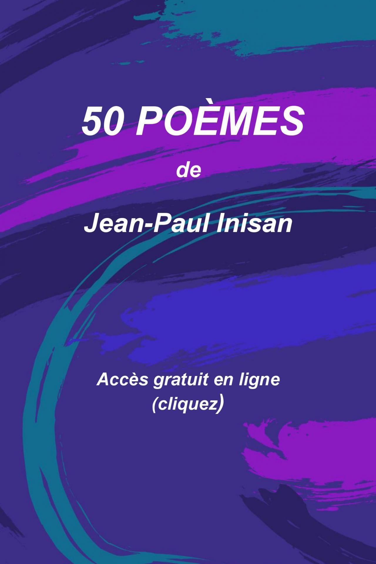 50 Poèmes Choisis De Jean Paul Inisan Sélection